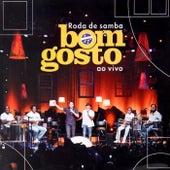 Roda de Samba do Grupo Bom Gosto, Ep. 1 (Ao Vivo) de Bom Gosto