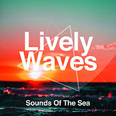 Lively Waves by Sounds Of The Sea
