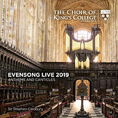 Evensong Live 2019: Anthems and Canticles by Choir of King's College, Cambridge