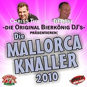 Chriss Tuxi und DJ Düse – die Original DJs aus dem Bierkönig präsentieren: Die Mallorca-Knaller 2010 by Various Artists