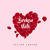 Broken Note by Julian Junior