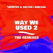 Way We Used 2 (The Remixes) de Showtek