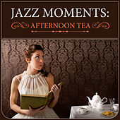 Jazz Moments: Afternoon Tea by Various Artists