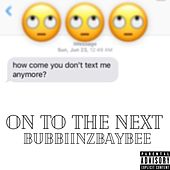 On to the Next by Bubbiinzbaybee