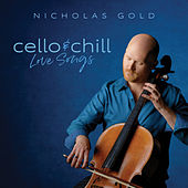Cello & Chill: Love Songs by Nicholas Gold