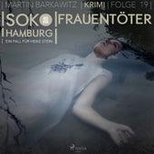 Frauentöter - SoKo Hamburg - Ein Fall für Heike Stein 19 (Ungekürzt) von Martin Barkawitz