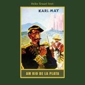 Am Rio de la Plata - Karl Mays Gesammelte Werke, Band 12 (Ungekürzte Lesung) von Karl May