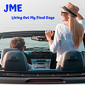 Living Out My Final Days von JME