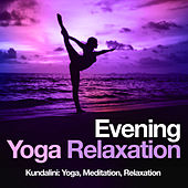 Evening Yoga Relaxation by Kundalini: Yoga, Meditation, Relaxation