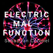 Electric Malfunction by Sebastian Coronel