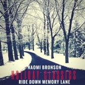Holiday Classics: Ride Down Memory Lane by Naomi Bronson