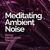 Meditating Ambient Noise de Relax Meditation Sleep