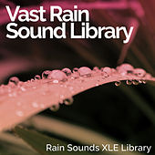 Vast Rain Sound Library by Rain Sounds XLE Library