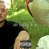 So Sorry 4 U by Pink Dreamz