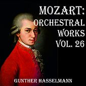 Mozart: Orchestral Works Vol. 26 by Gunther Hasselmann