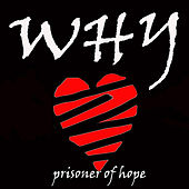 Prisoner of Hope by Why?