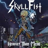 Heavier than Metal by SkullFist