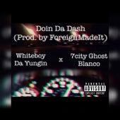 Doin Da Dash by Whiteboy da yungin