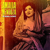 Mis Mejores Canciones (Remastered) de Amalia Mendoza