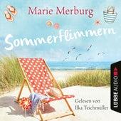 Sommerflimmern - Rügen-Reihe, Teil 3 (Gekürzt) von Marie Merburg
