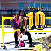 10 Years Later de Tray Plus