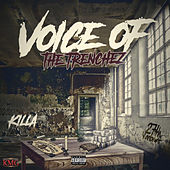 Voice of the Trenchez by Killa