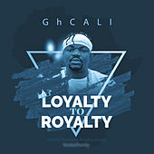 Loyalty to Royalty von G.H Cali
