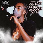 What Time I'm on by Brooks