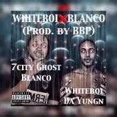 WhiteboixBlanco by Whiteboy da yungin