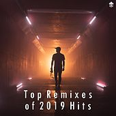 Top Remixes of 2019 Hits von Various Artists