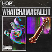 Whatchamacallit von House of Pharaohs