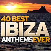 40 Best Ibiza Anthems Ever von Various Artists
