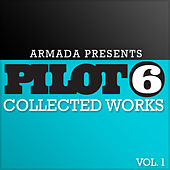 Armada presents Pilot 6 - Collected Works, Vol. 1 by Various Artists