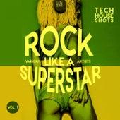 Rock like a Superstar, Vol. 1 (Tech House Shots) - EP by Various Artists