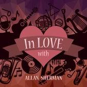 In Love with Allan Sherman by Allan Sherman