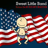 Babies Go Bruce Springsteen by Sweet Little Band
