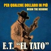 Per Qualche Dollaro in Più & Begin the Beguine von ET