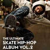 The Ultimate Skate Hip-Hop Album Vol.2 by Various Artists