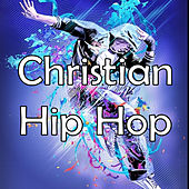 Christian Hip Hop by Various Artists