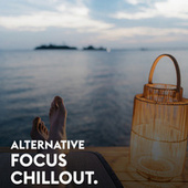 Alternative Focus Chillout van Various Artists