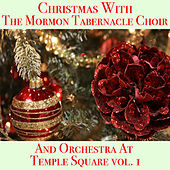 Christmas With The Mormon Tabernacle Choir And Orchestra At Temple Square vol. 1 de The Mormon Tabernacle Choir