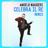 Celebra il re (Remix) de Angelo Maugeri