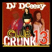 Club Crunk 13 von DJ DCeezy