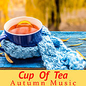Cup Of Tea Autumn Music by Various Artists