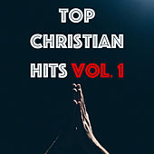 Top Christian Hits Vol. 1 by Various Artists