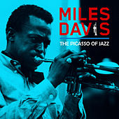 The Picasso of Jazz by Miles Davis