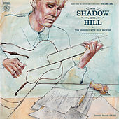 In the Shadow of the Hill: Songs from the Carter Family Catalogue, Vol. 1 de Tom Brosseau