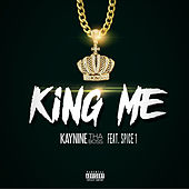 King Me by Kay Nine Tha Boss