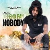 Depend Pan Nobody by Alkaline