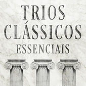 Trios clássicos essenciais von Various Artists
